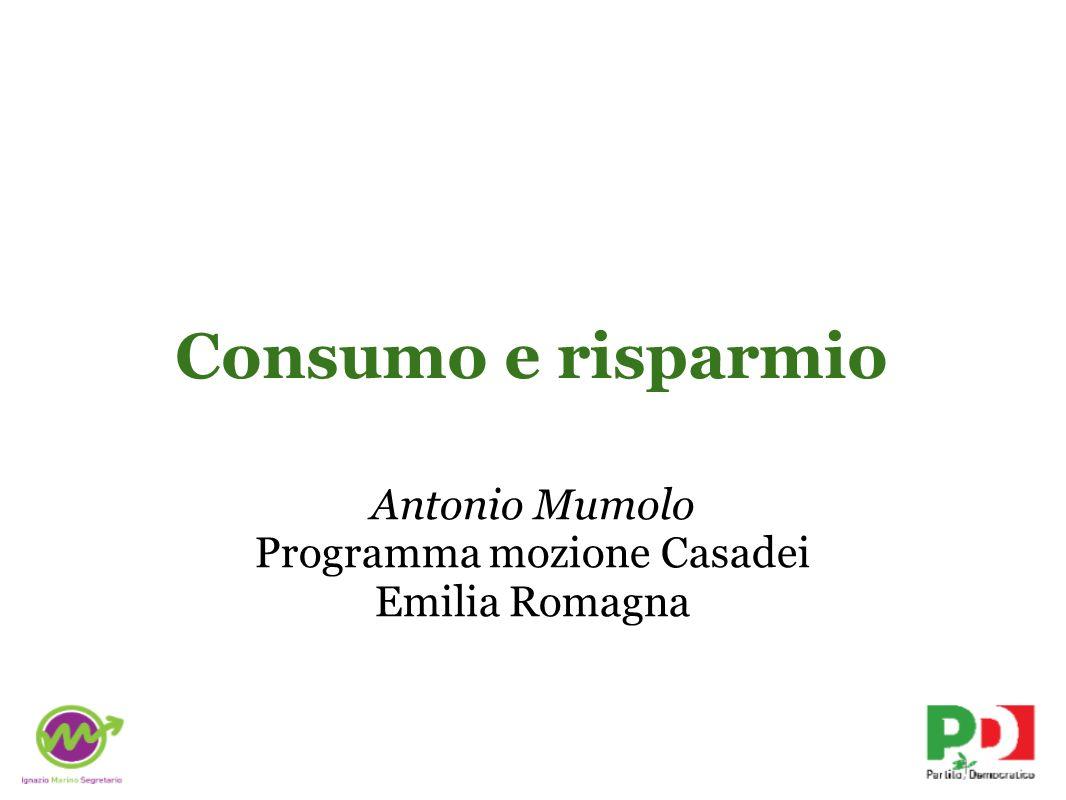 Consumo e risparmio Antonio Mumolo Programma mozione Casadei Emilia Romagna