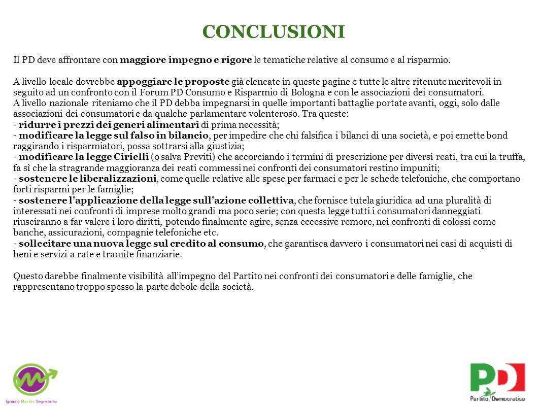 CONCLUSIONI Il PD deve affrontare con maggiore impegno e rigore le tematiche relative al consumo e al risparmio.