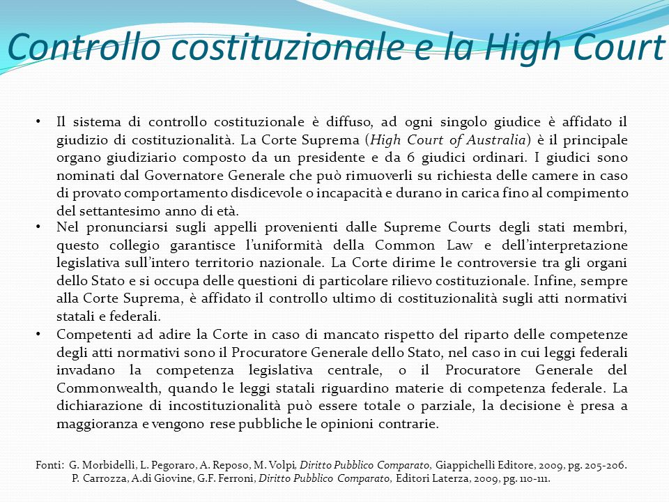 Controllo costituzionale e la High Court Il sistema di controllo costituzionale è diffuso, ad ogni singolo giudice è affidato il giudizio di costituzi