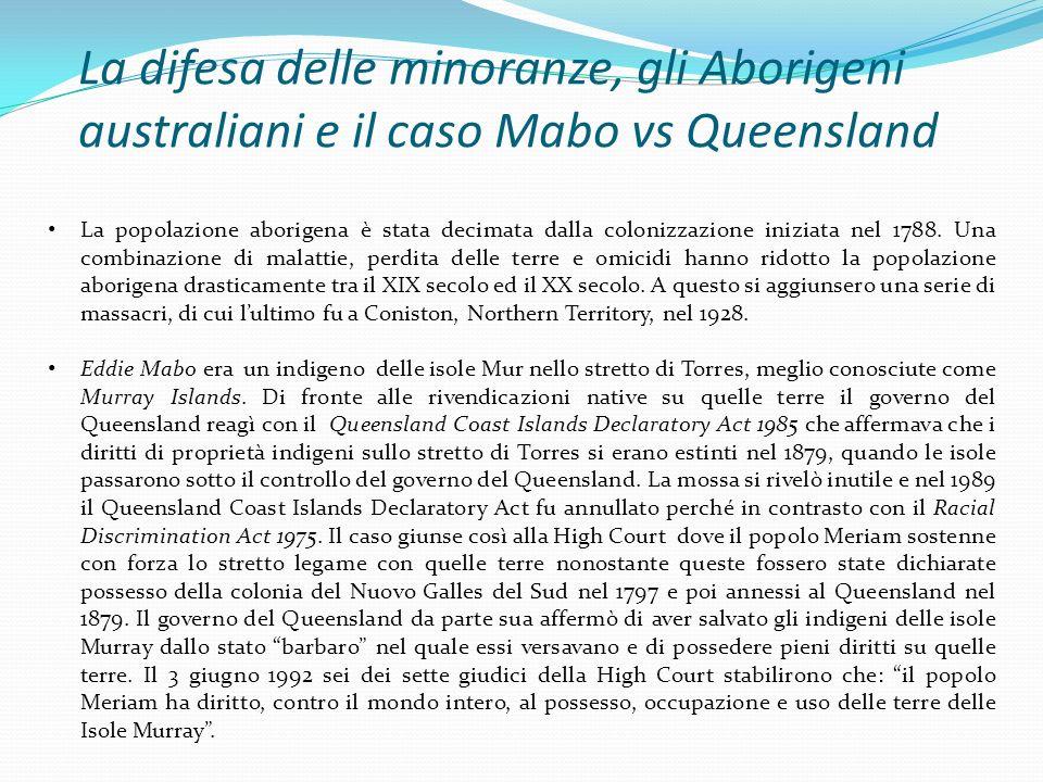 La difesa delle minoranze, gli Aborigeni australiani e il caso Mabo vs Queensland La popolazione aborigena è stata decimata dalla colonizzazione inizi
