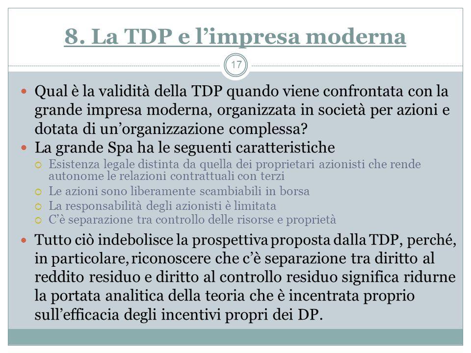 8. La TDP e limpresa moderna Qual è la validità della TDP quando viene confrontata con la grande impresa moderna, organizzata in società per azioni e
