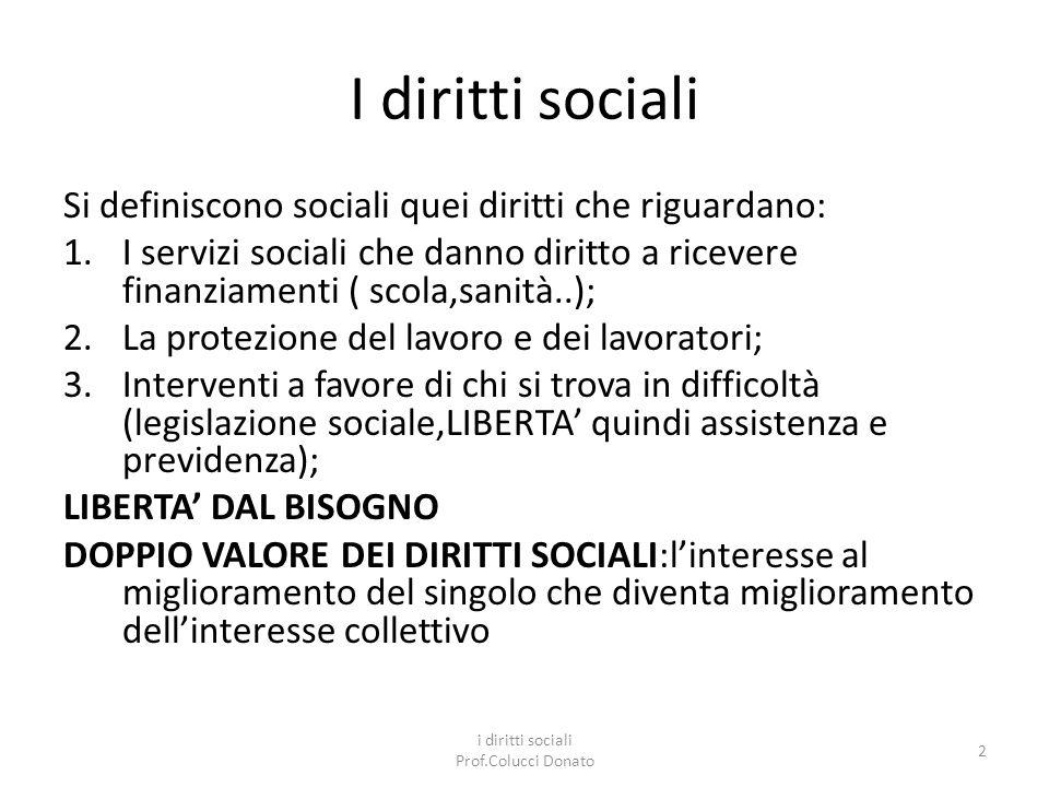 I diritti sociali e Stato sociale Stato sociale Stato sociale :che si impegna in politiche di sostegno ai più deboli; che mira alla redistribuzione della ricchezza.