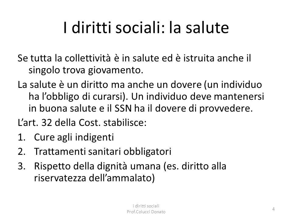 I diritti sociali: la salute Se tutta la collettività è in salute ed è istruita anche il singolo trova giovamento.