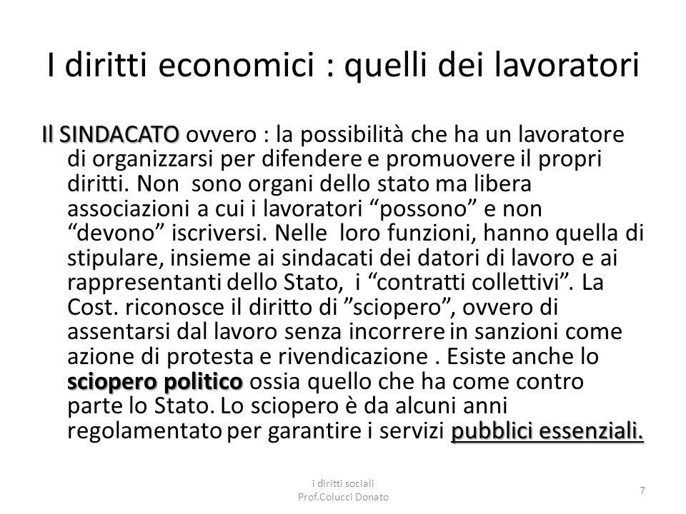 I diritti economici : quelli dei lavoratori Il SINDACATO sciopero politico pubblici essenziali.