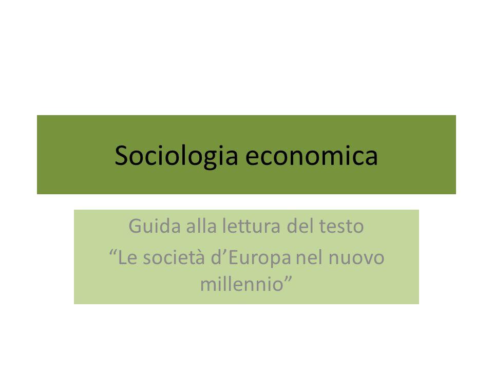Sociologia economica Guida alla lettura del testo Le società dEuropa nel nuovo millennio