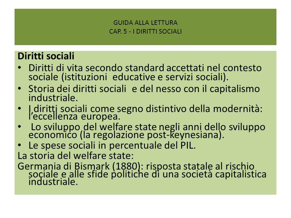 GUIDA ALLA LETTURA CAP. 5 - I DIRITTI SOCIALI Diritti sociali Diritti di vita secondo standard accettati nel contesto sociale (istituzioni educative e