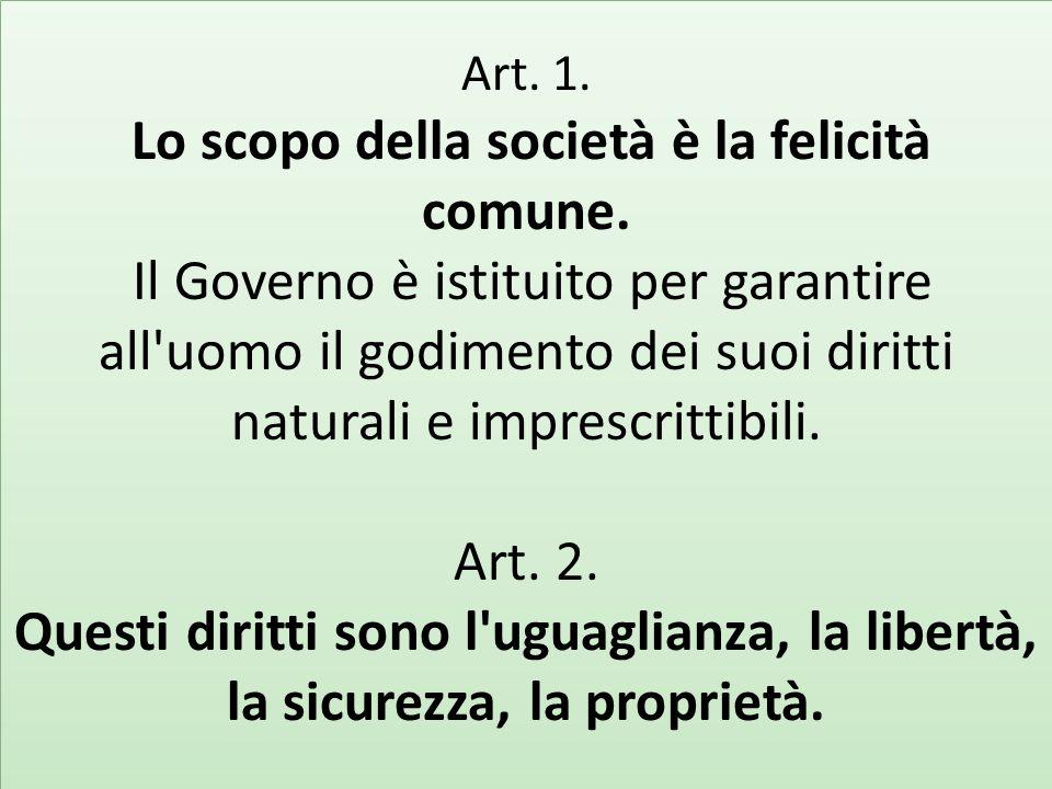 Art.1. Lo scopo della società è la felicità comune.