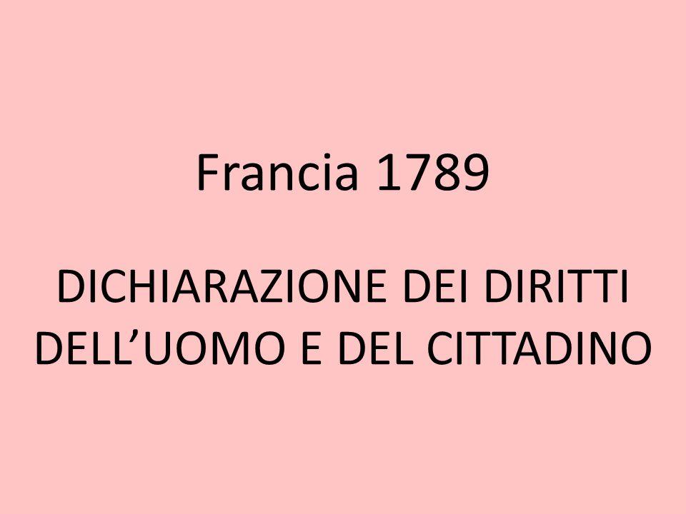 Francia 1789 DICHIARAZIONE DEI DIRITTI DELLUOMO E DEL CITTADINO