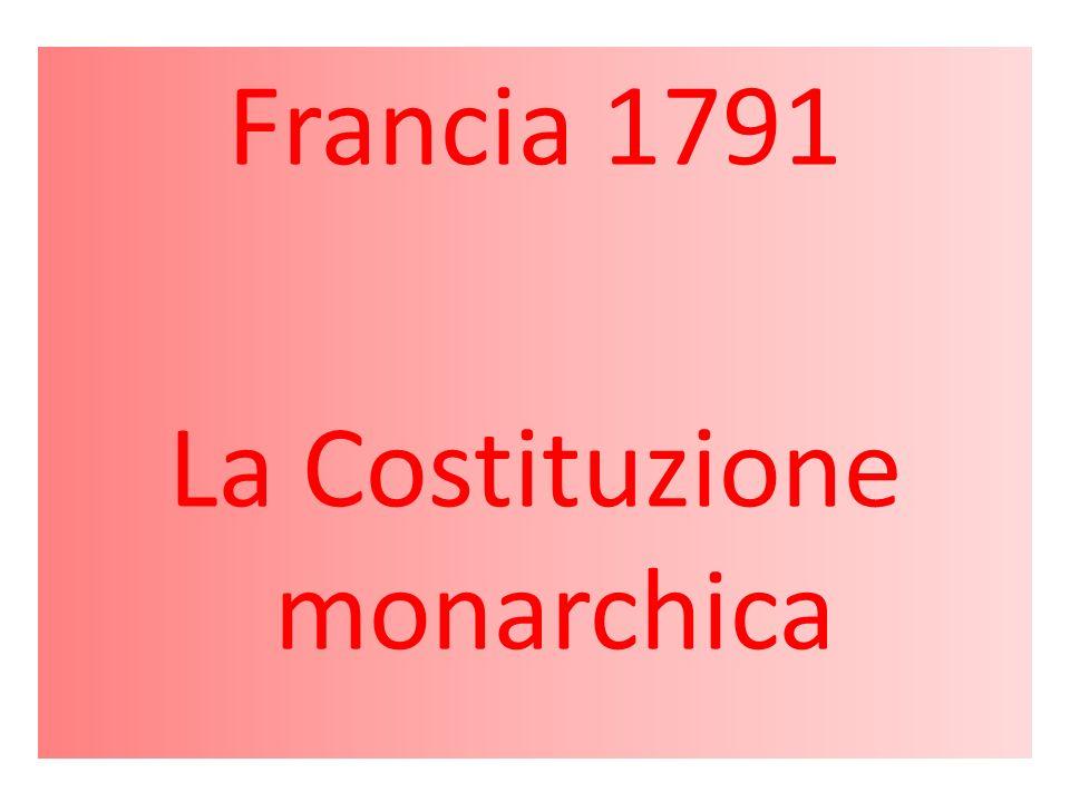 Francia 1791 La Costituzione monarchica