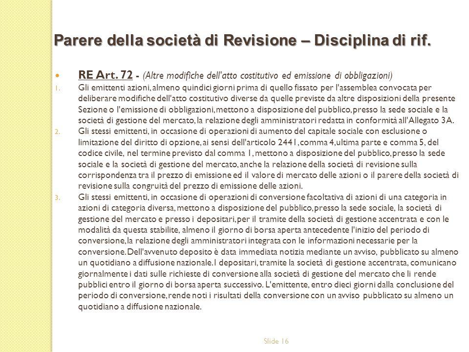 Slide 16 RE Art.72 - (Altre modifiche dell atto costitutivo ed emissione di obbligazioni) 1.