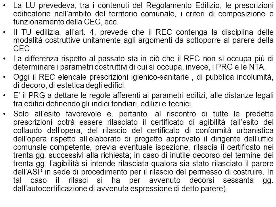 . La LU prevedeva, tra i contenuti del Regolamento Edilizio, le prescrizioni edificatorie nellambito del territorio comunale, i criteri di composizion