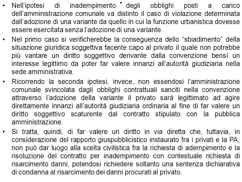 . Nellipotesi di inadempimento degli obblighi posti a carico dellamministrazione comunale va distinto il caso di violazione determinata dalladozione d