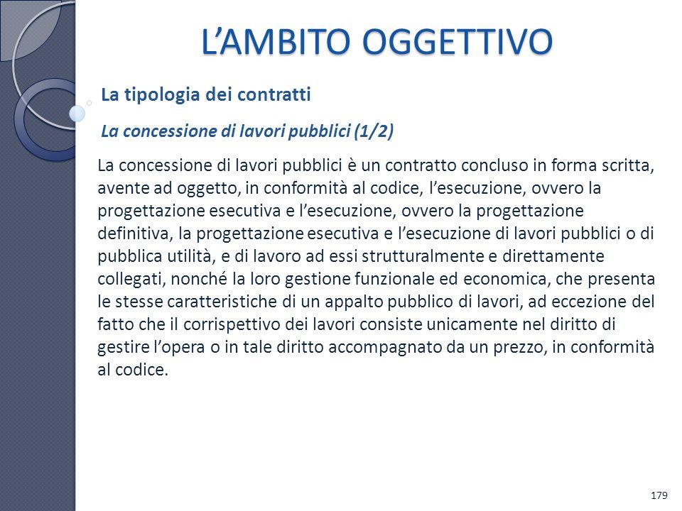 La concessione di lavori pubblici è un contratto concluso in forma scritta, avente ad oggetto, in conformità al codice, lesecuzione, ovvero la progett