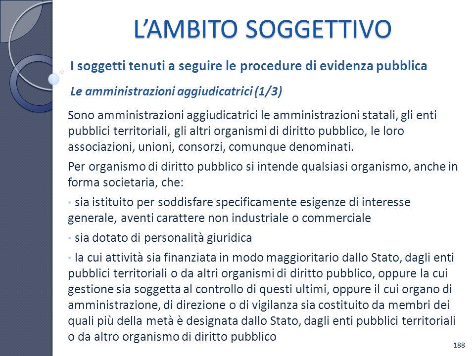 Sono amministrazioni aggiudicatrici le amministrazioni statali, gli enti pubblici territoriali, gli altri organismi di diritto pubblico, le loro assoc