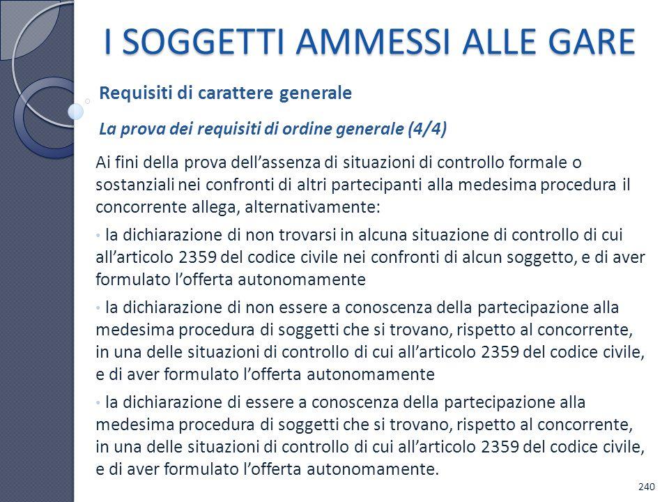 Requisiti di carattere generale I SOGGETTI AMMESSI ALLE GARE La prova dei requisiti di ordine generale (4/4) Ai fini della prova dellassenza di situaz