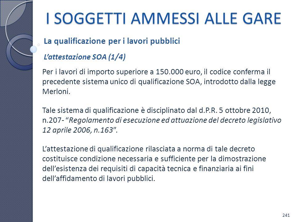 Per i lavori di importo superiore a 150.000 euro, il codice conferma il precedente sistema unico di qualificazione SOA, introdotto dalla legge Merloni