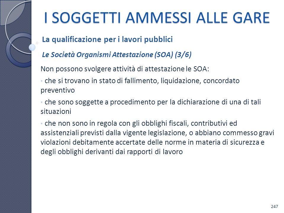 Non possono svolgere attività di attestazione le SOA: che si trovano in stato di fallimento, liquidazione, concordato preventivo che sono soggette a p