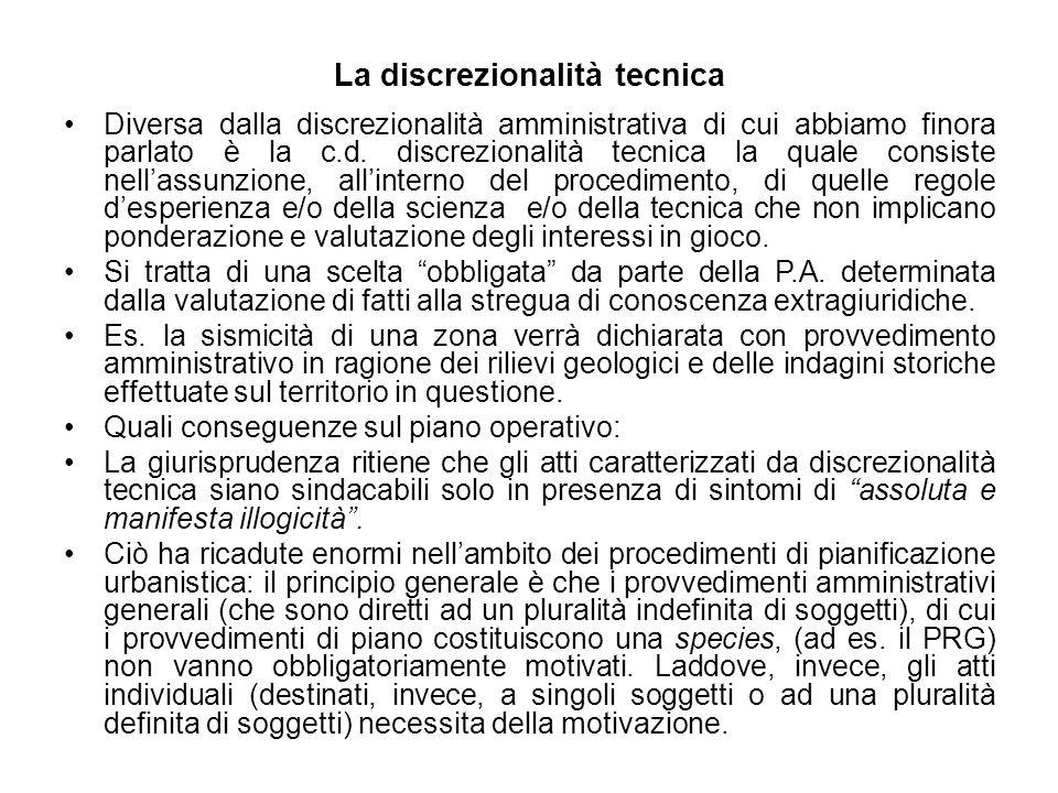 La discrezionalità tecnica Diversa dalla discrezionalità amministrativa di cui abbiamo finora parlato è la c.d. discrezionalità tecnica la quale consi