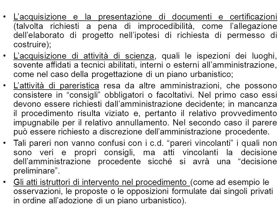 . Lacquisizione e la presentazione di documenti e certificazioni (talvolta richiesti a pena di improcedibilità, come lallegazione dellelaborato di pro