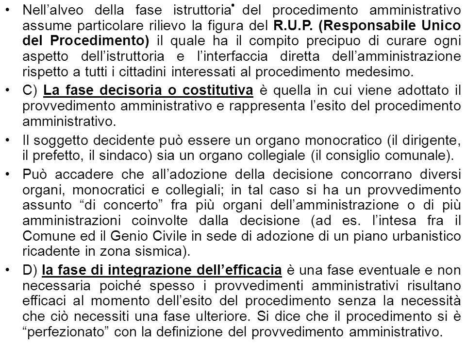 . Nellalveo della fase istruttoria del procedimento amministrativo assume particolare rilievo la figura del R.U.P. (Responsabile Unico del Procediment