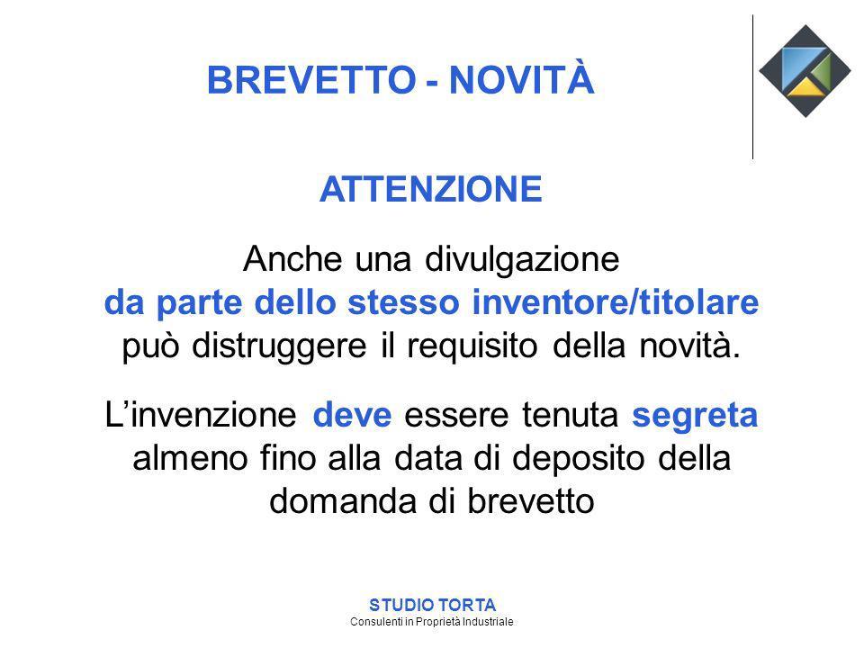 BREVETTO - NOVITÀ ATTENZIONE Anche una divulgazione da parte dello stesso inventore/titolare può distruggere il requisito della novità. Linvenzione de