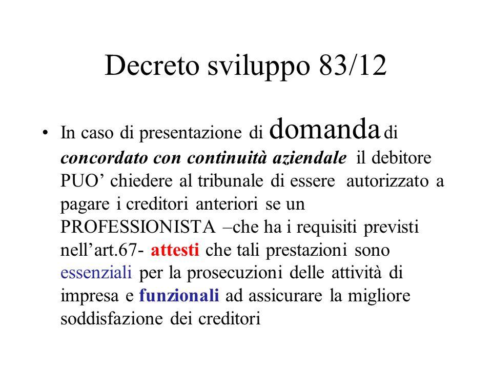 Decreto sviluppo 83/12 In caso di presentazione di domanda di concordato con continuità aziendale il debitore PUO chiedere al tribunale di essere auto