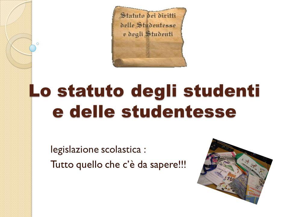 Lo statuto degli studenti e delle studentesse legislazione scolastica : Tutto quello che cè da sapere!!!