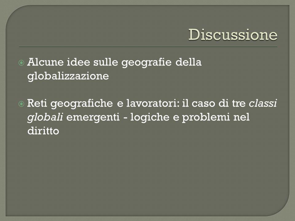 Alcune idee sulle geografie della globalizzazione Reti geografiche e lavoratori: il caso di tre classi globali emergenti - logiche e problemi nel diri