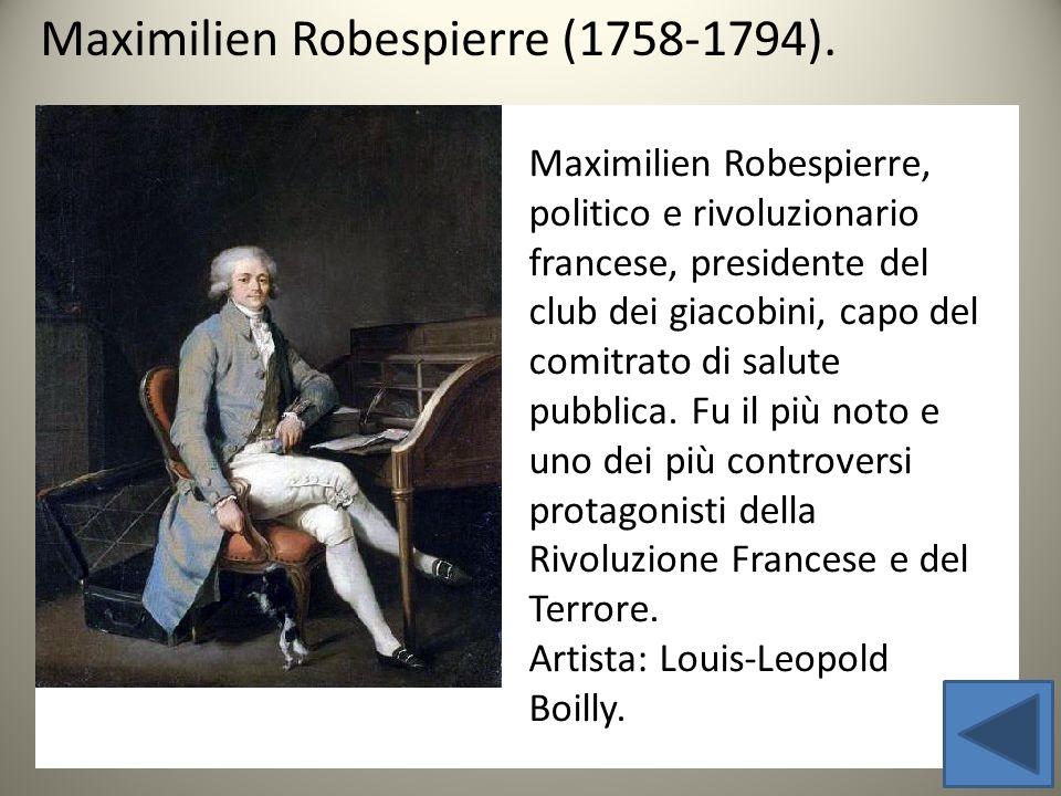 Maximilien Robespierre, politico e rivoluzionario francese, presidente del club dei giacobini, capo del comitrato di salute pubblica. Fu il più noto e