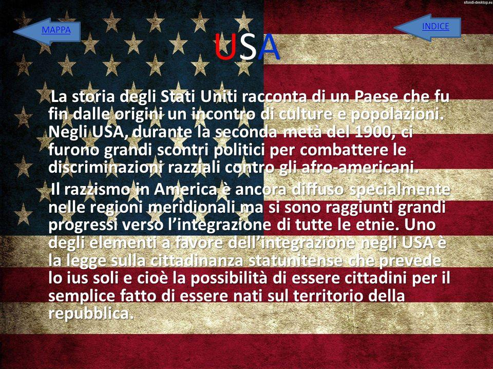USA La storia degli Stati Uniti racconta di un Paese che fu fin dalle origini un incontro di culture e popolazioni. Negli USA, durante la seconda metà
