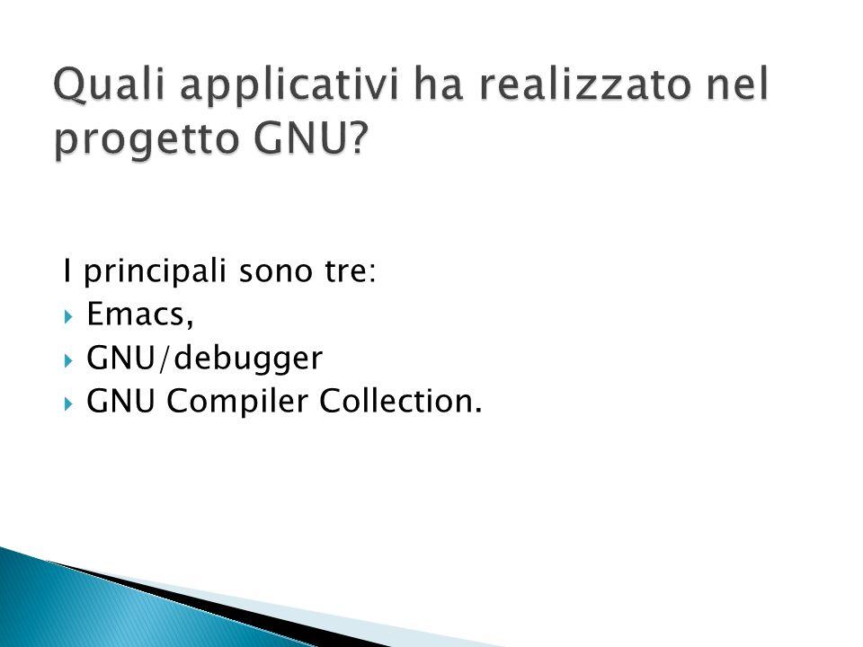 I principali sono tre: Emacs, GNU/debugger GNU Compiler Collection.