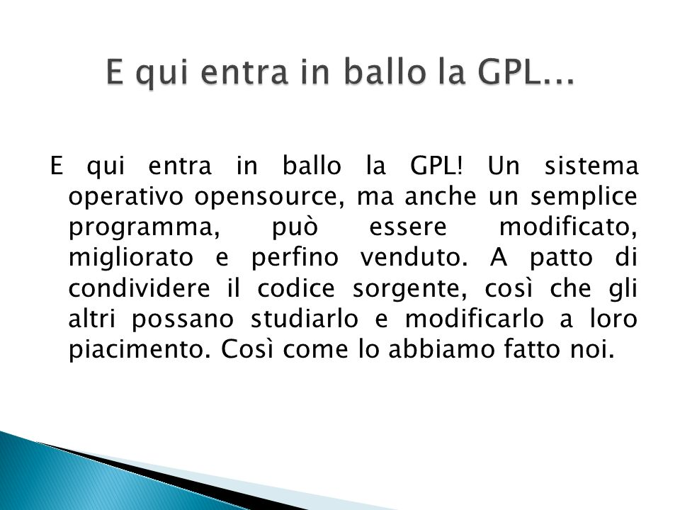 E qui entra in ballo la GPL.