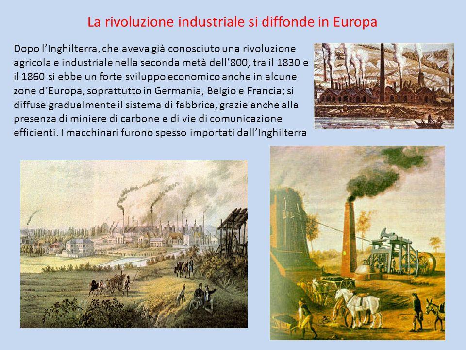 Dopo lInghilterra, che aveva già conosciuto una rivoluzione agricola e industriale nella seconda metà dell800, tra il 1830 e il 1860 si ebbe un forte