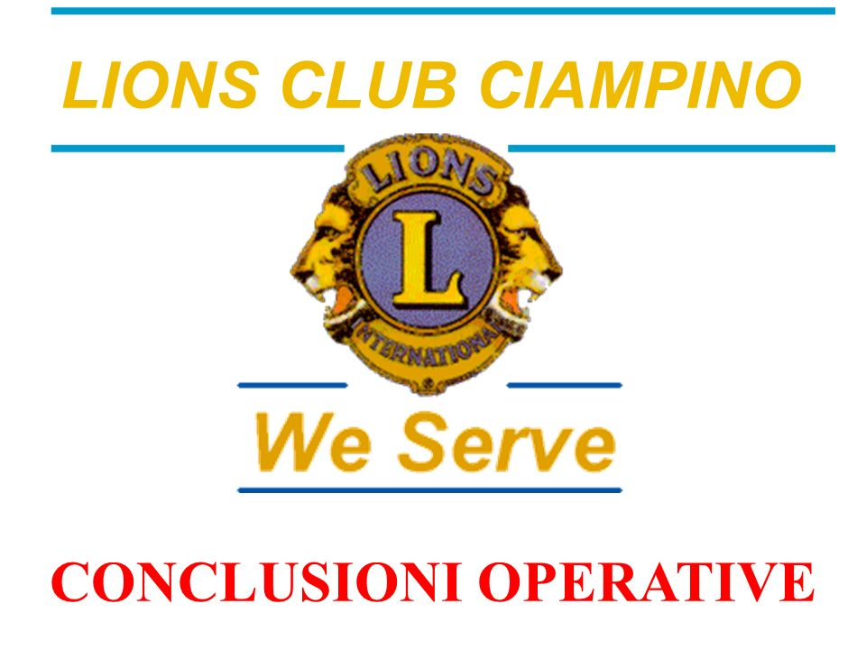 LIONS CLUB CIAMPINO CONCLUSIONI OPERATIVE