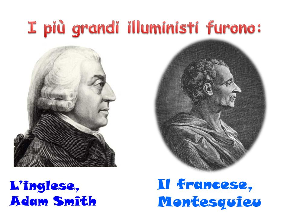 Linglese, Adam Smith Il francese, Montesquieu