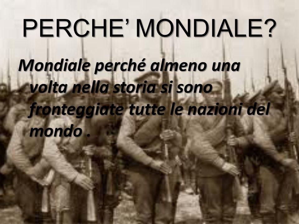 Dal 4 Agosto 1914 all11 novembre 1918 quasi tutti i paesi si affrontarono in un conflitto di vastità e violenza senza confronti: La Prima guerra mondiale.