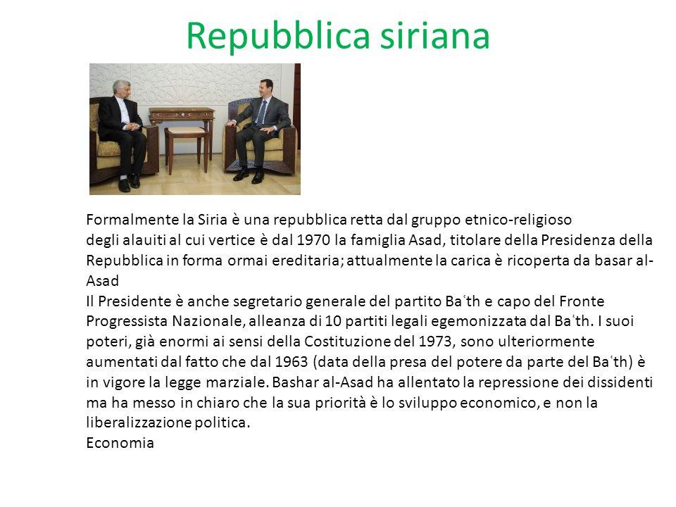 Repubblica siriana Formalmente la Siria è una repubblica retta dal gruppo etnico-religioso degli alauiti al cui vertice è dal 1970 la famiglia Asad, t