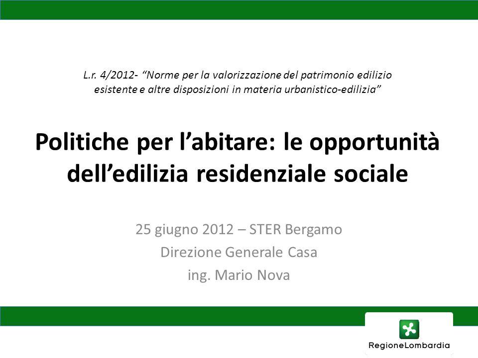 L.r. 4/2012- Norme per la valorizzazione del patrimonio edilizio esistente e altre disposizioni in materia urbanistico-edilizia Politiche per labitare