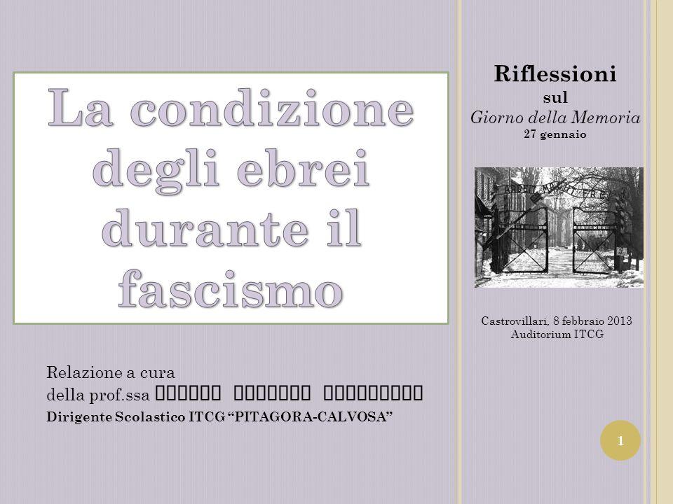 Riflessioni sul Giorno della Memoria 27 gennaio Castrovillari, 8 febbraio 2013 Auditorium ITCG Relazione a cura della prof.ssa Franca Eugenia Guarnier