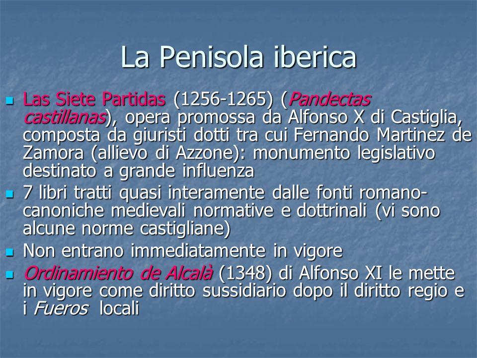 La Penisola iberica Las Siete Partidas (1256-1265) (Pandectas castillanas), opera promossa da Alfonso X di Castiglia, composta da giuristi dotti tra c
