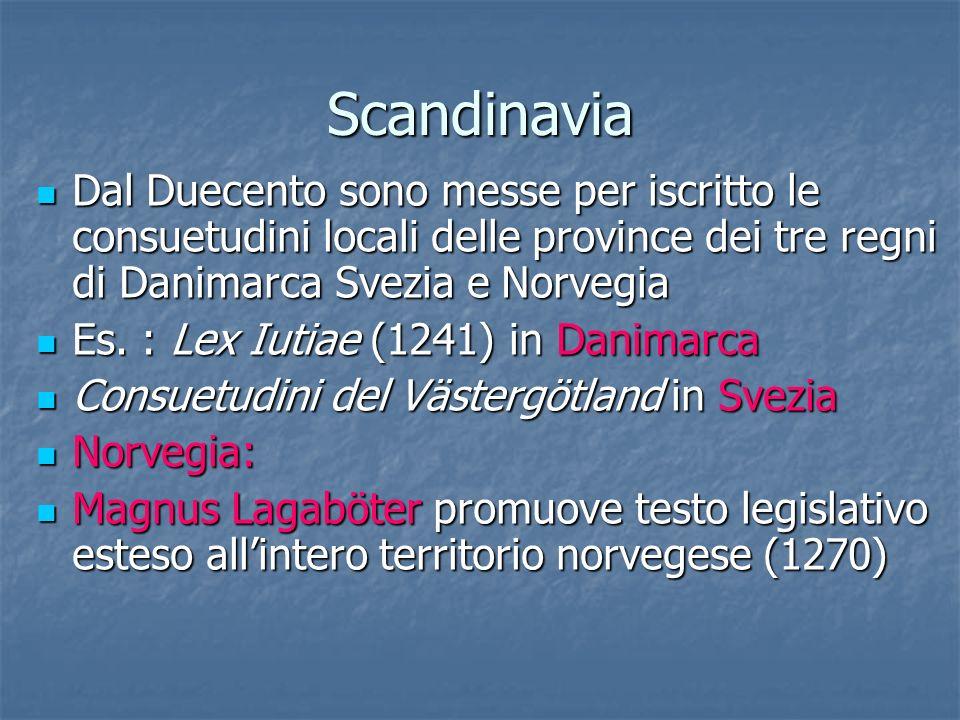 Scandinavia Dal Duecento sono messe per iscritto le consuetudini locali delle province dei tre regni di Danimarca Svezia e Norvegia Dal Duecento sono