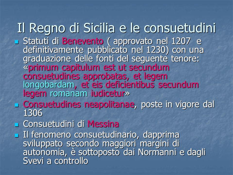 Il Regno di Sicilia e le consuetudini Statuti di Benevento ( approvato nel 1207 e definitivamente pubblicato nel 1230) con una graduazione delle fonti