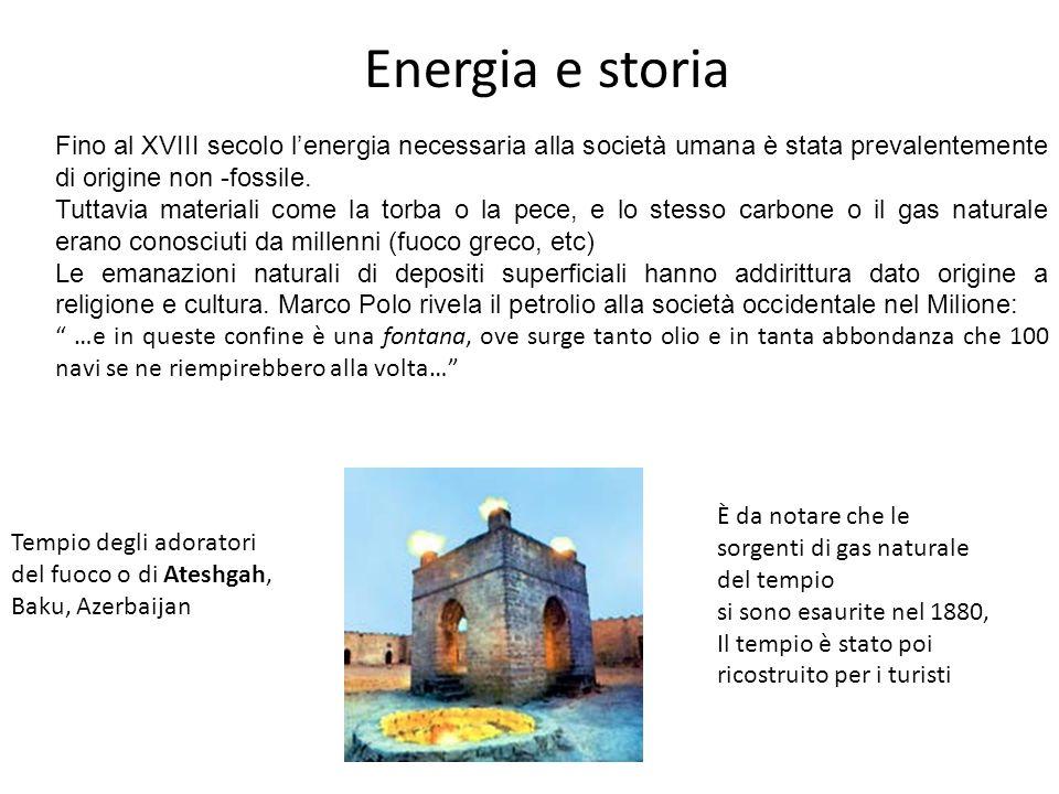 Energia e storia Fino al XVIII secolo lenergia necessaria alla società umana è stata prevalentemente di origine non -fossile. Tuttavia materiali come