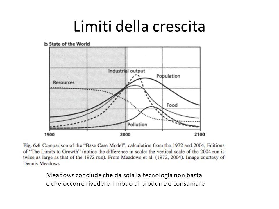 Limiti della crescita Meadows conclude che da sola la tecnologia non basta e che occorre rivedere il modo di produrre e consumare
