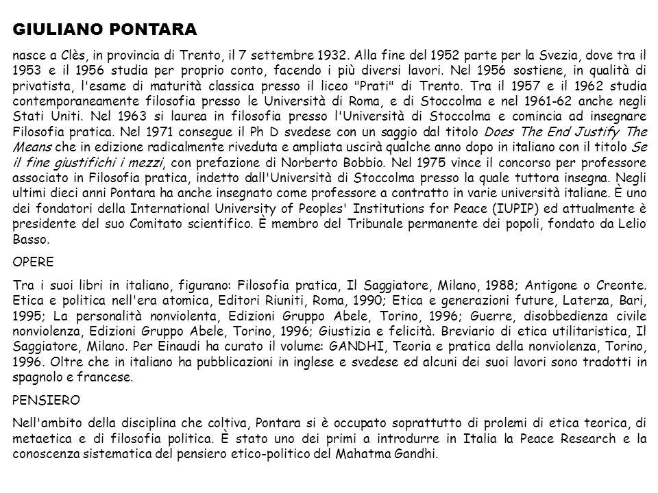 GIULIANO PONTARA nasce a Clès, in provincia di Trento, il 7 settembre 1932. Alla fine del 1952 parte per la Svezia, dove tra il 1953 e il 1956 studia