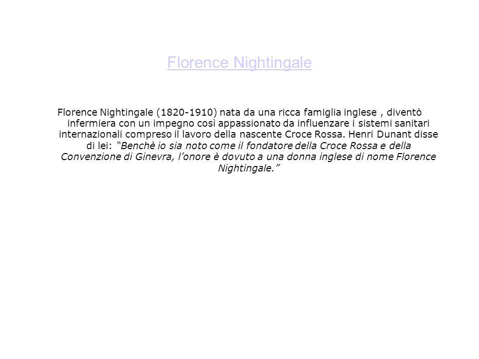Florence Nightingale Florence Nightingale (1820-1910) nata da una ricca famiglia inglese, diventò infermiera con un impegno così appassionato da influ