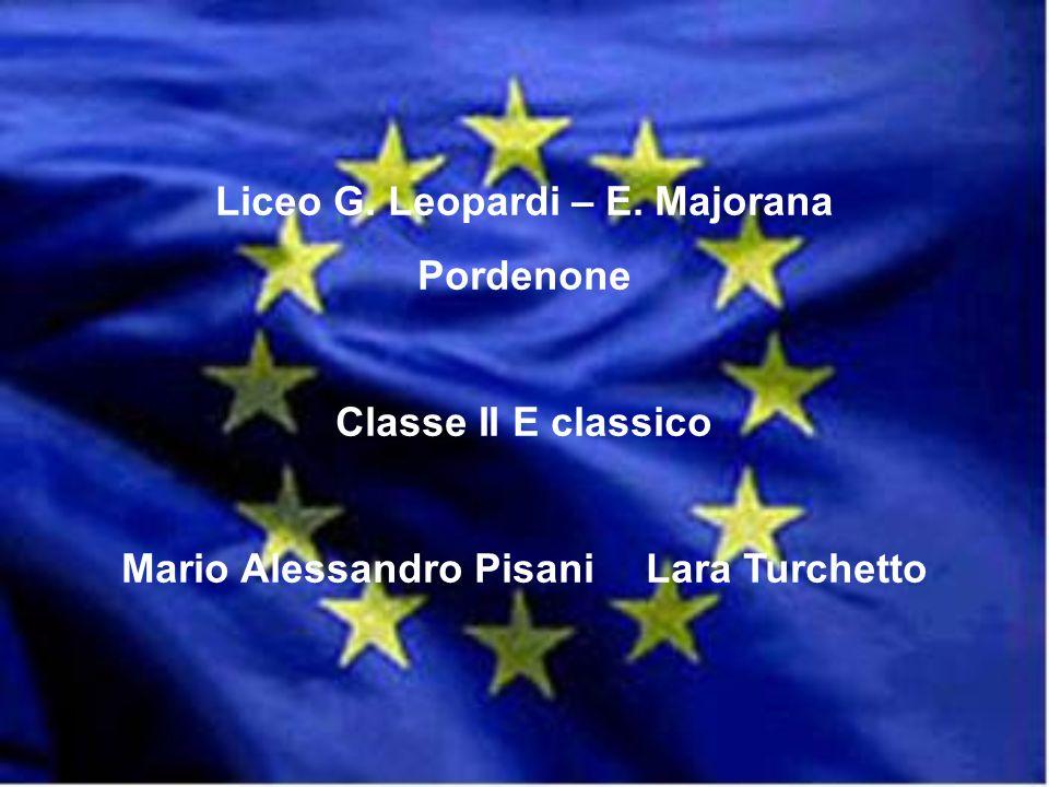 Liceo G. Leopardi – E. Majorana Pordenone Classe II E classico Mario Alessandro Pisani Lara Turchetto