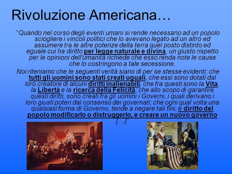 Rivoluzione Americana… Quando nel corso degli eventi umani si rende necessario ad un popolo sciogliere i vincoli politici che lo avevano legato ad un