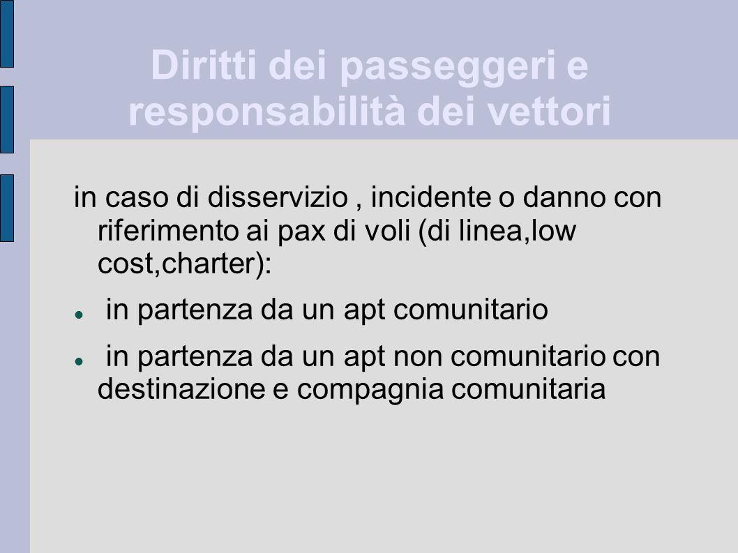 Diritti dei passeggeri e responsabilità dei vettori in caso di disservizio, incidente o danno con riferimento ai pax di voli (di linea,low cost,charte