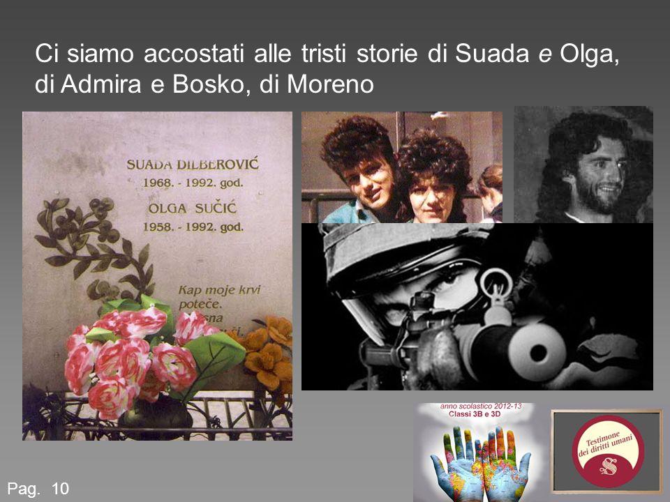 Pag. 10 Ci siamo accostati alle tristi storie di Suada e Olga, di Admira e Bosko, di Moreno